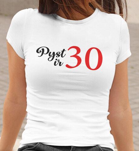 Pyst ir 30 gimtadienio marškinėliai (galimas bet kuris skaičius)
