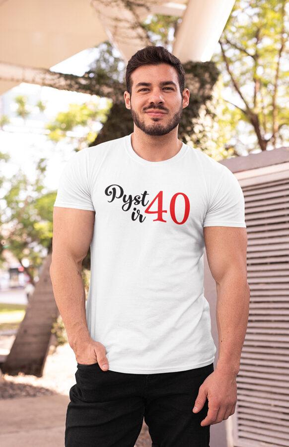 Pyst ir 40 gimtadienio marškinėliai (galimas bet kuris skaičius)